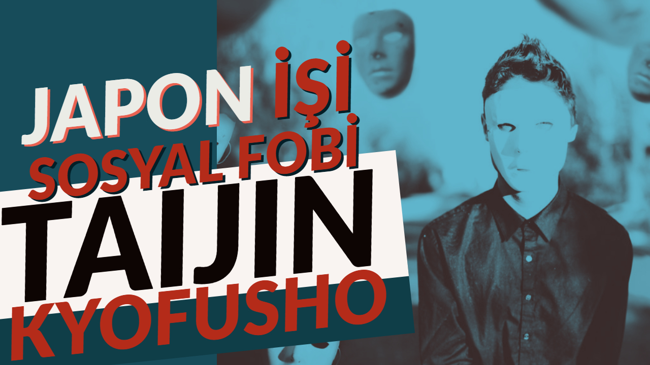 Japon İşi Sosyal Fobi – Taijin Kyofusho